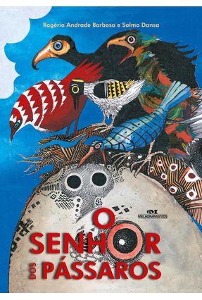 O Senhor Dos Pássaros - Barbosa,Rogério Andrade   Hoshan.org