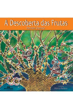 A Descoberta Das Frutas - Donato,Hernâni | Hoshan.org