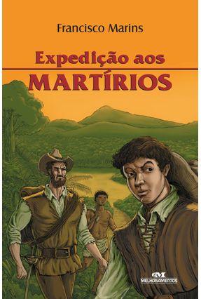 Expedição Aos Martírios - Marins,Francisco | Hoshan.org