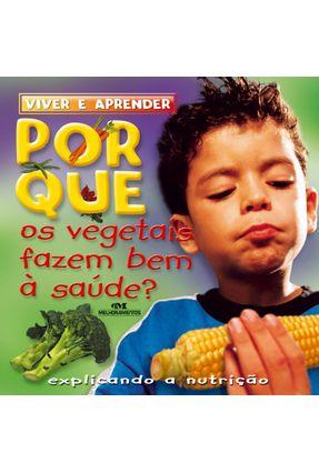 Por Que Os Vegetais Fazem Bem À Saúde? - Ronne Randall pdf epub