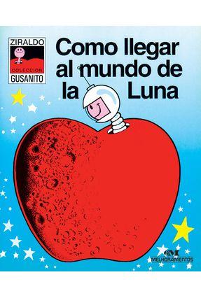 Como Llegar Al Mundo De La Luna - Ziraldo pdf epub