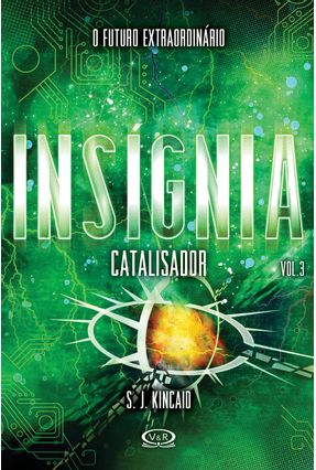 Insígnia - Catalisador - Vol. 3 - Kincaid S.J pdf epub