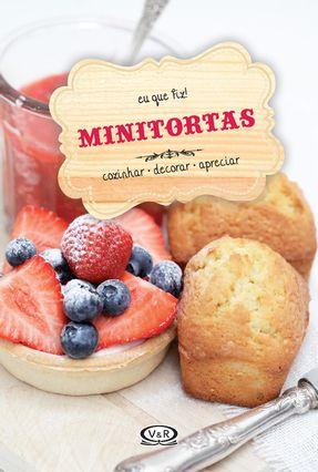 Minitortas - Cozinhar, Decorar, Apreciar - Col. Eu Que Fiz! - V & R Editoras | Tagrny.org