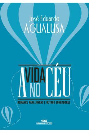 A Vida No Céu - Agualusa,José Eduardo | Nisrs.org