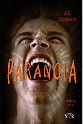 Paranoia - Série Sonâmbulos - Livro 2 - Johansson ,J. R. | Hoshan.org