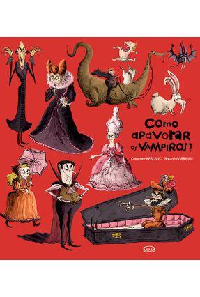 Como Apavorar Os Vampiros? - Leblanc,Catherine   Nisrs.org