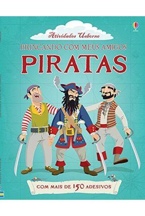 Piratas: BrincandoCom Meus Amigos - Kate Davies/ Louie Stowell | Tagrny.org