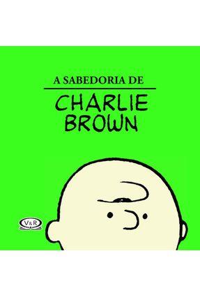 A Sabedoria de Charlie Brown - Schulz,Charles M.   Tagrny.org