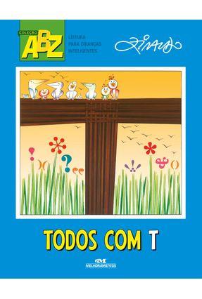 Todos Com T - Ziraldo | Tagrny.org