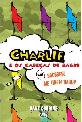 Charlie e Os Cabeças de Bagre Em Socorro! Me Tirem Daqui! - 2ª Ed. 2016 - Dave Cousins   Hoshan.org