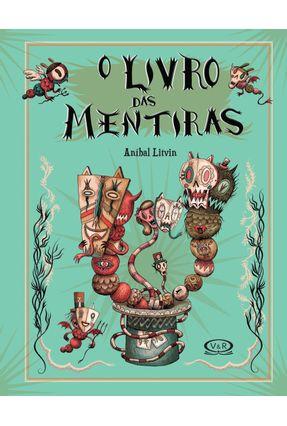 O Livro Das Mentiras - Litvin,Anibal | Hoshan.org