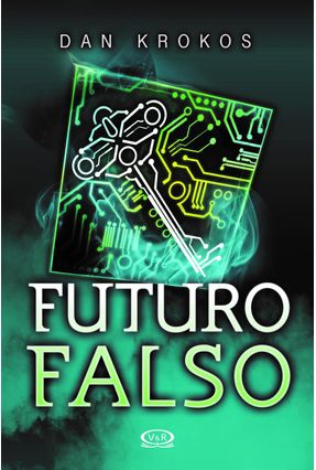 Futuro Falso - Livro 3 - Krokos,Dan | Hoshan.org