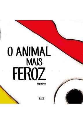 O Animal Mais Feroz - Dipacho pdf epub