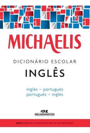 Michaelis Dicionário Escolar Inglês - Inglês / Português - Português / Inglês - Michaelis pdf epub