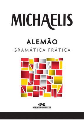 Michaelis - Alemão - Gramática Prática - Glória Paschoal de Camargo | Hoshan.org