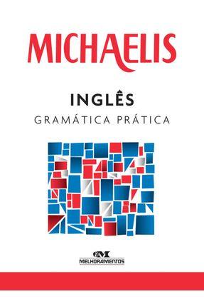 Michaelis - Inglês Gramática Prática - Clóvis Osvaldo Gregorim Marisa M. Jenkins de Britto | Tagrny.org