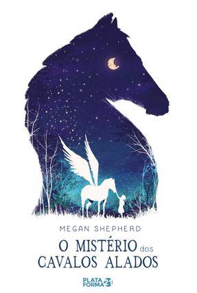 O Mistério Dos Cavalos Alados - Shepherd,Megan pdf epub