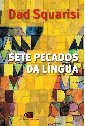 Sete Pecados da Língua - Squarisi, Dad pdf epub
