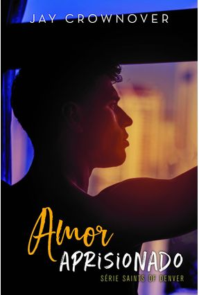 Amor Aprisionado - Série Saints Of Denver - Jay Crownover pdf epub