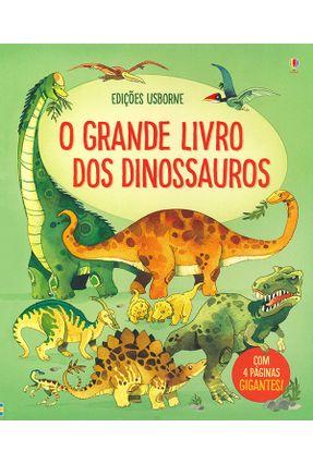O Grande Livro Dos Dinossauros - Alex Frith   Tagrny.org