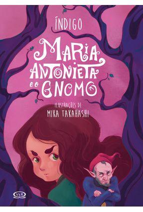 Maria Antonieta E O Gnomo - Índigo   Nisrs.org