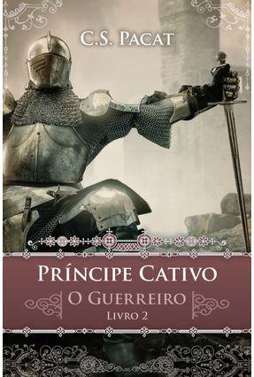 Príncipe Cativo - o Guerreiro - Pacat,C. S. pdf epub