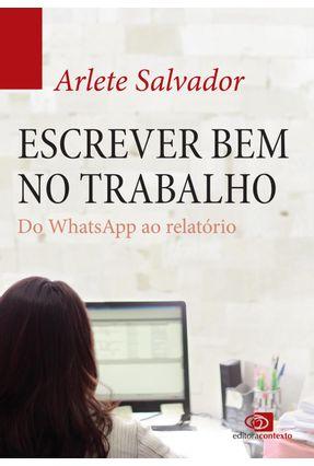 Escrever Bem No Trabalho, do Whatsapp ao Relatorio - Salvador, Arlete | Hoshan.org