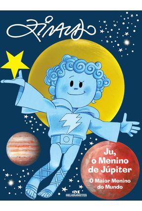 Ju, O Menino De Júpiter - O Maior Menino Do Mundo - Pinto,Ziraldo Alves | Hoshan.org