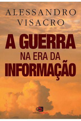 A Guerra na Era da Informação - Visacro,Alessandro | Hoshan.org