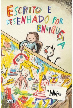 Escrito E Desenhado Por Enriqueta - Escrito E Desenhado Por Enriqueta - Liniers,Liniers | Nisrs.org