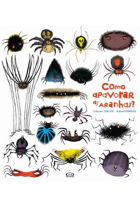 Como Apavorar As Aranhas? - Leblanc,Catherine pdf epub