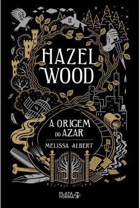 Hazel Wood - A Origem Do Azar - Albert,Melissa pdf epub