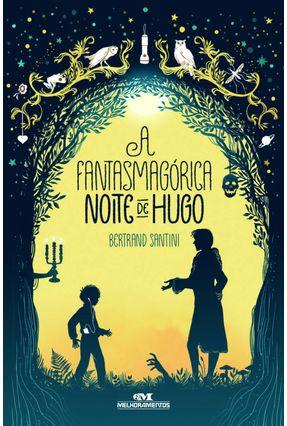 A Fantasmagórica Noite De Hugo - Santini,Bertrand pdf epub