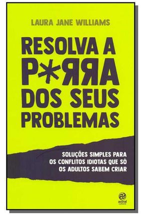 Resolva A Porra Dos Seus Problemas - Williams,Laura Jane pdf epub