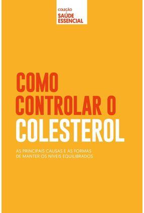 Como Controlar O Colesterol - Col. Saúde Essencial - Editora Alto Astral   Hoshan.org