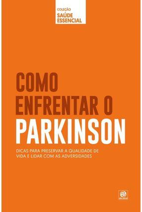 Como Enfrentar O Parkinson - Col. Saúde Essencial - Editora Alto Astral   Hoshan.org