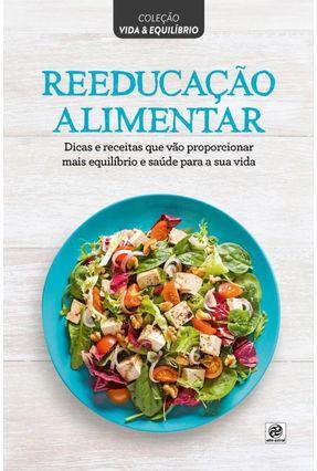 Reeducação Alimentar - Col. Vida & Equilíbrio - Editora Alto Astral   Hoshan.org