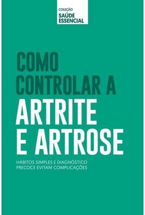 Como Controlar A Artrite e Artrose - Col. Saúde Essencial - Editora Alto Astral pdf epub