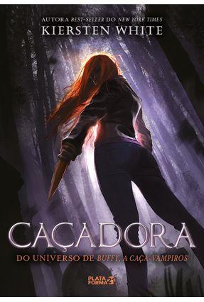 Caçadora (A Última Caça-Vampiros Vol. 1) - White,Kiersten | Tagrny.org