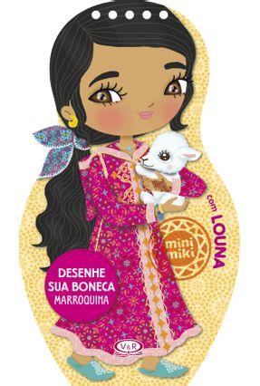 Desenhe Sua Boneca Marroquina Com Louna - Varios Autores Dos Anjos,Camélia | Nisrs.org