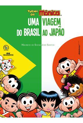 Turma Da Mônica - Uma Viagem Do Brasil Ao Japão - Santos,José | Tagrny.org