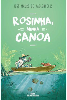 Rosinha, Minha Canoa - de Vasconcelos,José Mauro | Hoshan.org
