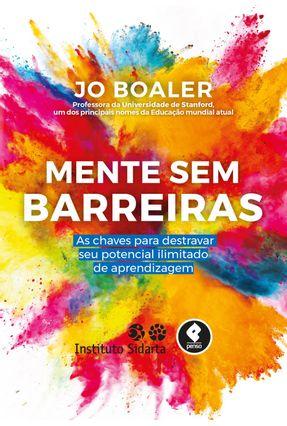 Mente Sem Barreiras - As Chaves Para Destravar Seu Potencial Ilimitado De Aprendizagem - Boaler,Jo Reame,Eliane Spinelli,Walter   Tagrny.org