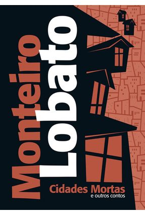 Cidades Mortas e Outros Contos - Lobato,Monteiro   Hoshan.org
