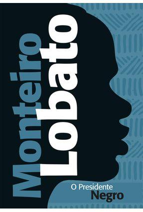 O Presidente Negro - Lobato,Monteiro pdf epub