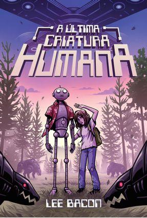 Última Criatura Humana, A - Bacon,Lee | Hoshan.org