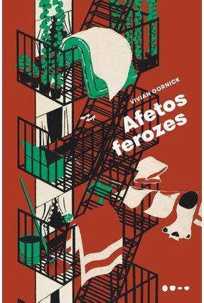 Afetos Ferozes - Gornick,Vivian pdf epub