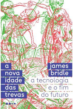 A Nova Idade Das Trevas - James Bridle pdf epub