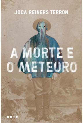 A Morte E O Meteoro - Terron,Joca Reiners   Hoshan.org
