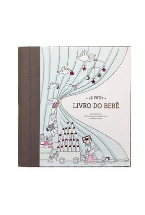 Le Petit – O Livro do Bebê - Laude,Mesdemoiselles Claire Castex,Aurélie | Hoshan.org